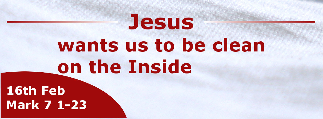 Jesus wants us to be clean on the inside