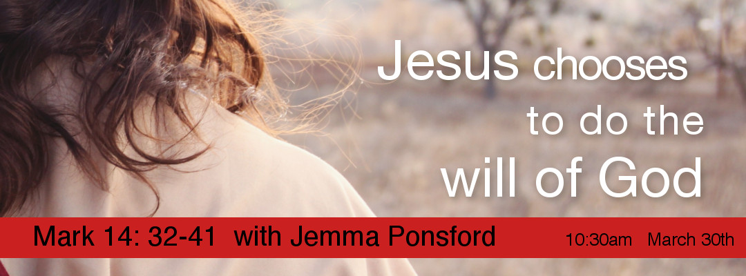 Jesus Chooses to do the will of God